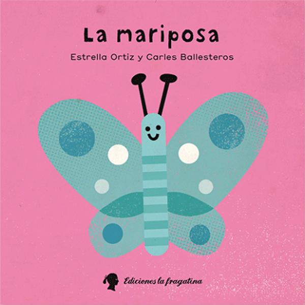 Libro La mariposa - Estrella Ortiz