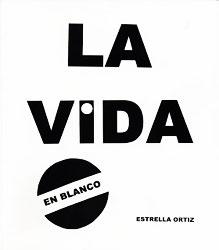 Libro La vida en blanco - Estrella Ortiz