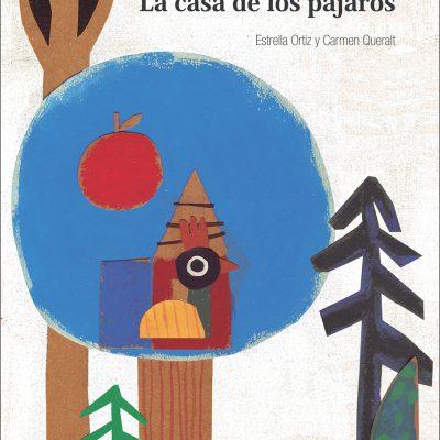 Libro La casa de los pájaros - Estrella Ortiz
